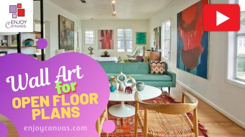 How to Choose Wall Art for Open Floor Plans